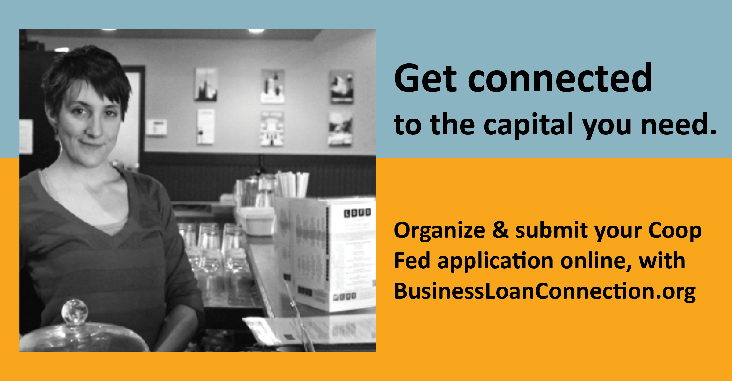 Get connected to the capital you need.